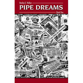 Pipe Dreams Book One by Walker & Stanley