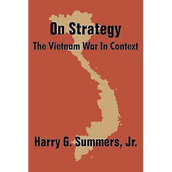 Om strategi Vietnamkriget i sammanhang av somrar & Harry G. & Jr.