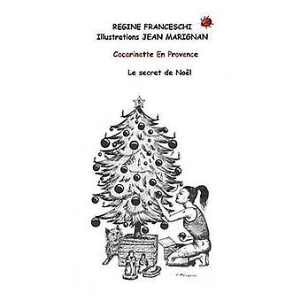 Cacarinette En Provence. Le Secret de Noel by Franceschi & R. Gine