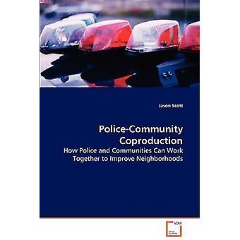 Police  Communication Coproduction by Scott & Jason