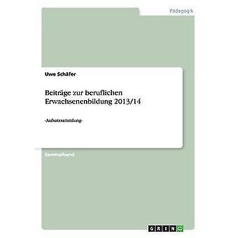 Beitrge zur beruflichen Erwachsenenbildung 201314 by Schfer & Uwe
