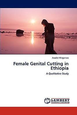 Female Genital Cutting in Ethiopia by Misganaw & Awoke