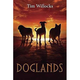 Doglands by Tim Willocks - 9780375858185 Book