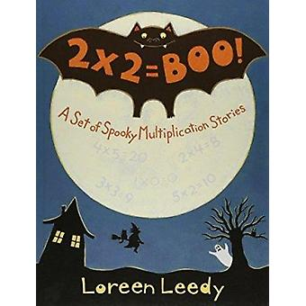 2 X 2 = Boo - A Set of Spooky Multiplication Stories by Leedy - Loreen