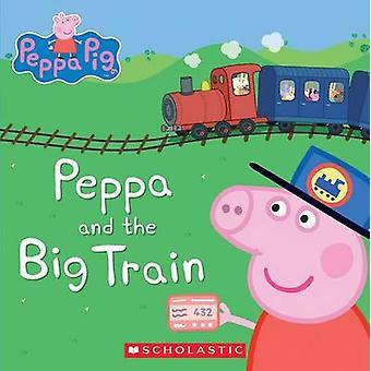 Peppa and the Big Train (Peppa Pig) by Eone - 9781338054200 Book