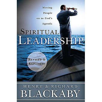 Spiritual Leadership - Moving People on to God's Agenda by Henry Black