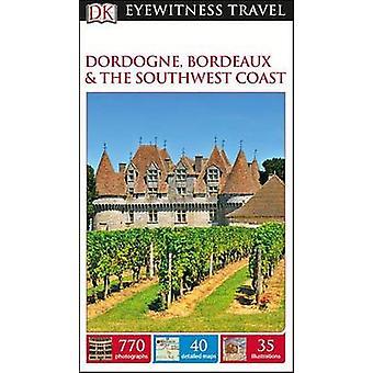 Dordogne - Bordeaux & the Southwest Coast by DK - 9781465440969 Book