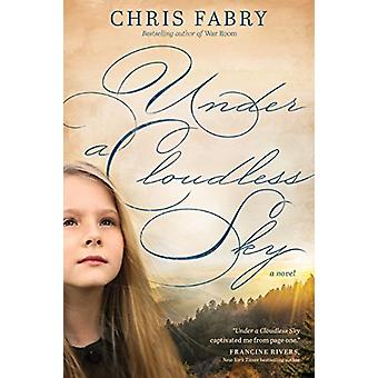 Under a Cloudless Sky by Chris Fabry - 9781496428288 Book