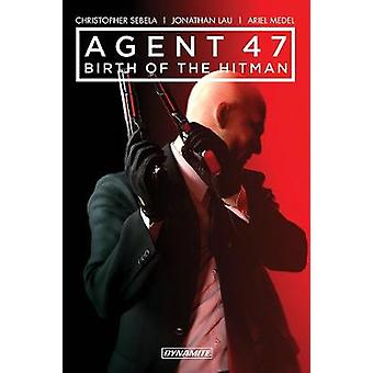 Agent 47 Vol. 1 - Birth of the Hitman by Agent 47 Vol. 1 - Birth of the