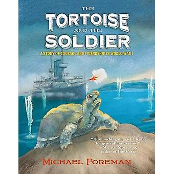 The Tortoise and the Soldier - A Story of Courage and Friendship in Wo