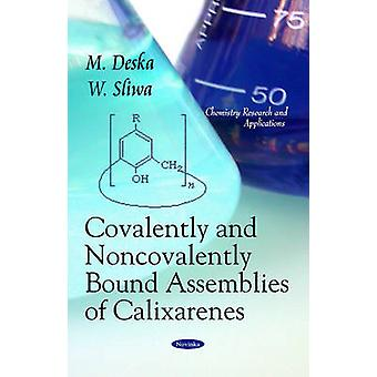Covalently & Noncovalently Bound Assemblies of Calixarenes by M. Desk