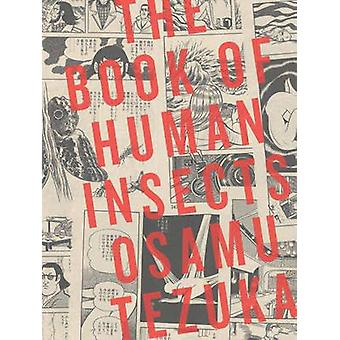 The Book of Human Insects by Osamu Tezuka - 9781935654773 Book