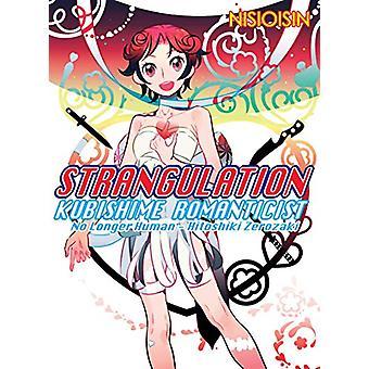 Strangulation - Kubishime Romanticist by NisiOisiN - 9781945054839 Book