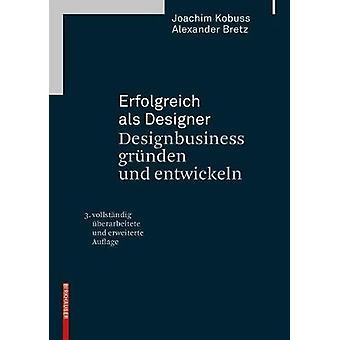 Erfolgreich ALS Designer - Designbusiness Grunden Und Entwickeln - 3.