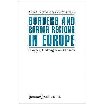 Borders and Border Regions in Europe - Changes - Challenges and Chance