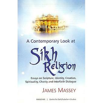 Contemporary Look at Sikh Religion - Essays on Scripture - Identity -