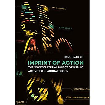 Imprint of Action: The Sociocultural Impact of Public Activities in Archaeology