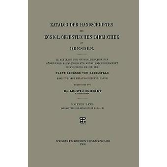 Katalog der Handschriften der Knigl. ffentlichen Bibliothek zu Dresden par Schmidt et Dr. Ludwig