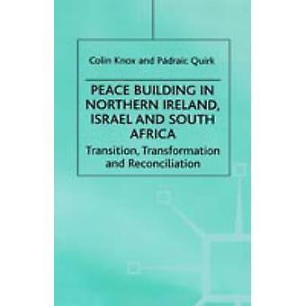 Fred bygningen i Nord-Irland Israel og Sør-Afrika overgang transformasjon og avstemming av Knox & Colin