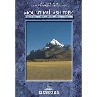 The Mount Kailash Trek by Sian PritchardJones & Bob Gibbons