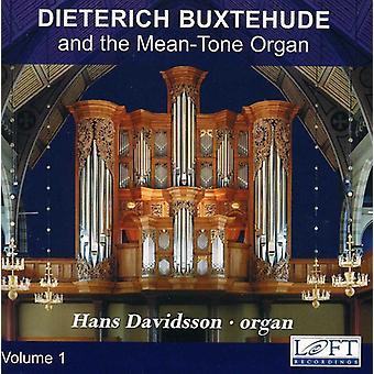 Hans Davidsson - Dieterich Buxtehude og middelværdi-Tone orgel, bind 1 [CD] USA importerer