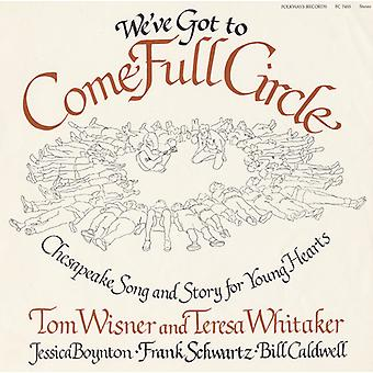 Wisner/Whitaker - We'Ve Got to Come Full Circle: Chesapeake Song & S [CD] USA import
