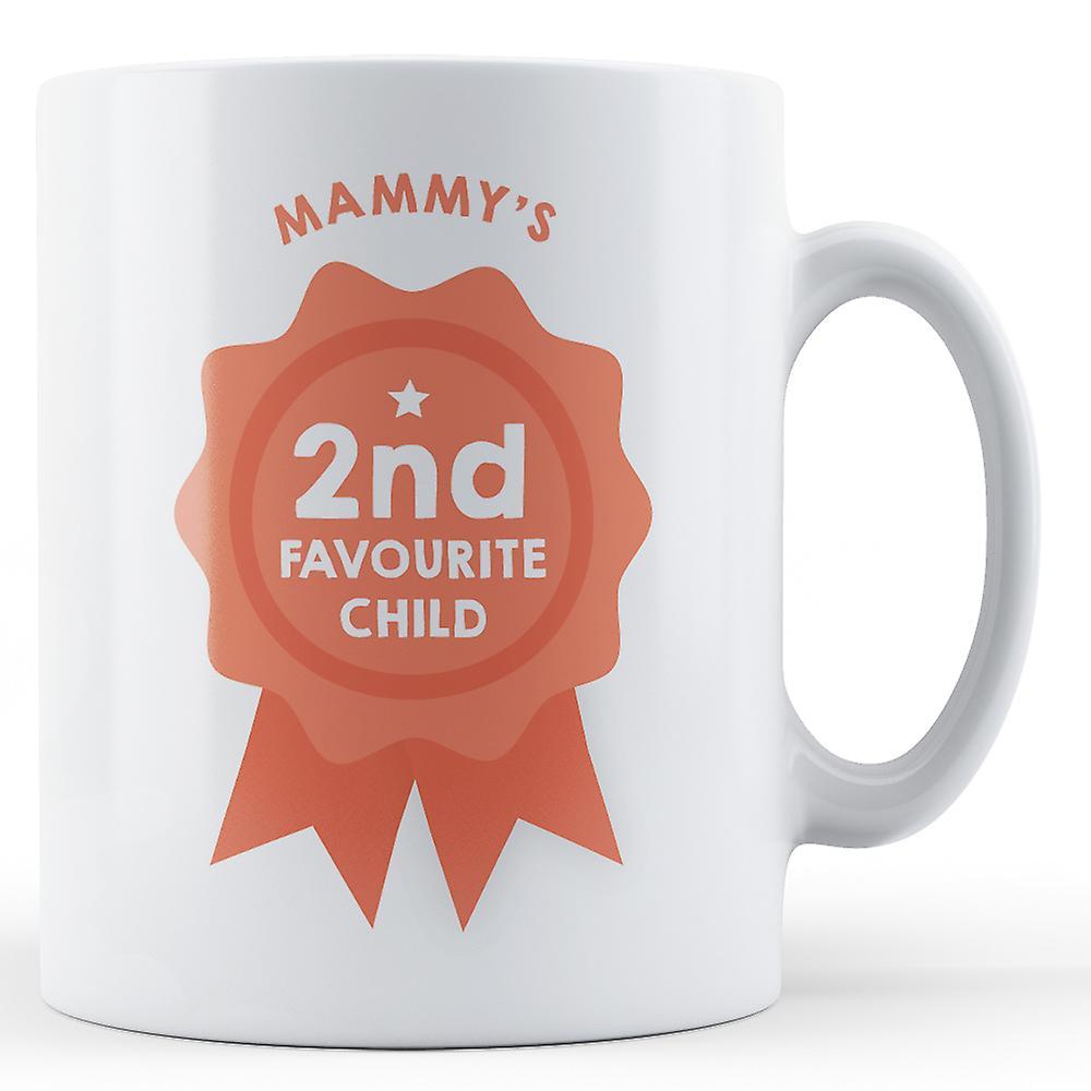 Second ChildPrinted Mug Second Mammy's Favourite Favourite Mammy's kZTPXiuO