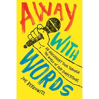 Away with Words - An Irreverent Tour Through the World of Pun Competit