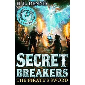 The Pirate's Sword by H. L. Dennis - 9780340999653 Book