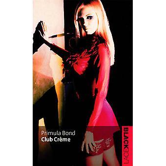 Club Creme by Primula Bond - 9780352339072 Book