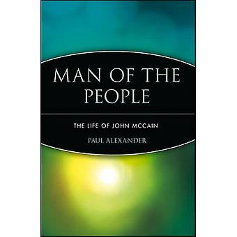 Man of the People - The Life of John McCain by Paul Alexander - 978047