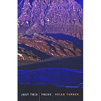 Just This - Poems by Brian Turner - 9780864735911 Book