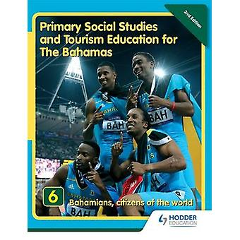 Primary Social Studies and Tourism Education for the Bahamas - Book 6