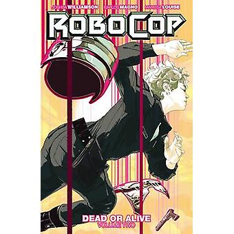 Robocop - Dead or Alive - Vol. 2 by Joshua Williamson - Carlos Magno -