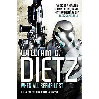 When All Seems Lost (Legion of the Damned 7) - 9781783290482 Book