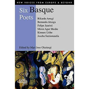 Six Basque Poets by Bernardo Atxaga - Rikardo Arregi - Felipe Juarist