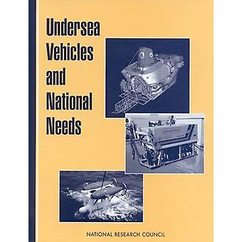 Undersea Vehicles and National Needs by Committee on Undersea Vehicle