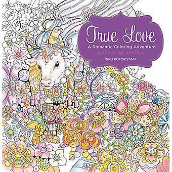 Verdadeiro amor - uma aventura romântica de coloração por Inko Kotoriyama - 9780062