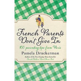 パメラでパリからフランス人両親 - 100 の子育てヒントを与えない