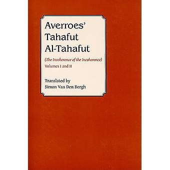 Averroes - Tahafut Al Tahafut (The Incoherence of the Incoherence) by