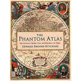 O fantasma Atlas - maiores mitos - mentiras e erros em mapas por