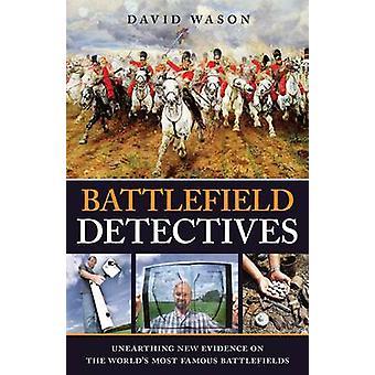 Battlefield detectives by David Wason - 9781780974903 Book