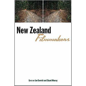 New Zealand Filmmakers by Ian Conrich - Stuart Murray - Stacey Abbott