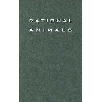 Rational Animals - The Teleological Roots of Intentionality by Mark Ok