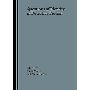 Questions of Identity in Detective Fiction by Linda Martz - Anita HIg