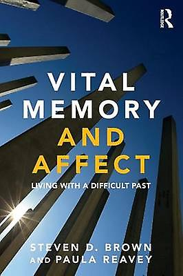 Vital Memory and Affect - Living with a Difficult Past by Steven marron