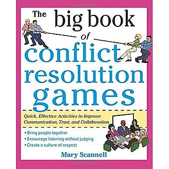 Conflict Resolution Games: Quick, Effective Activities to Improve Communication, Trust and Empathy