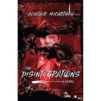 The Disintegrations: A Novel