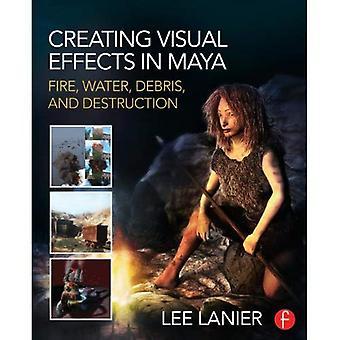 Création d'effets visuels dans Maya: feu, eau, débris et Destruction