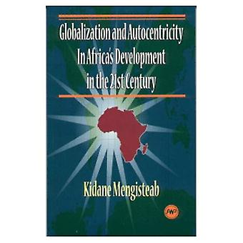 Globalization and autocentricity in Africa's development in the 21st century